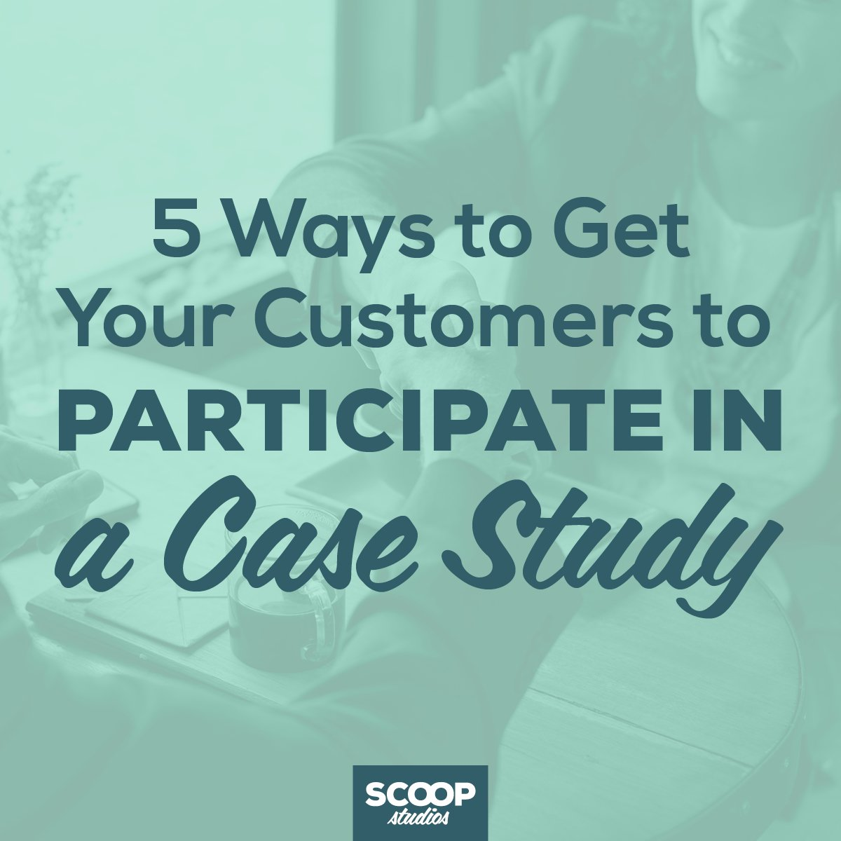 Customers to Participate in a Case Study