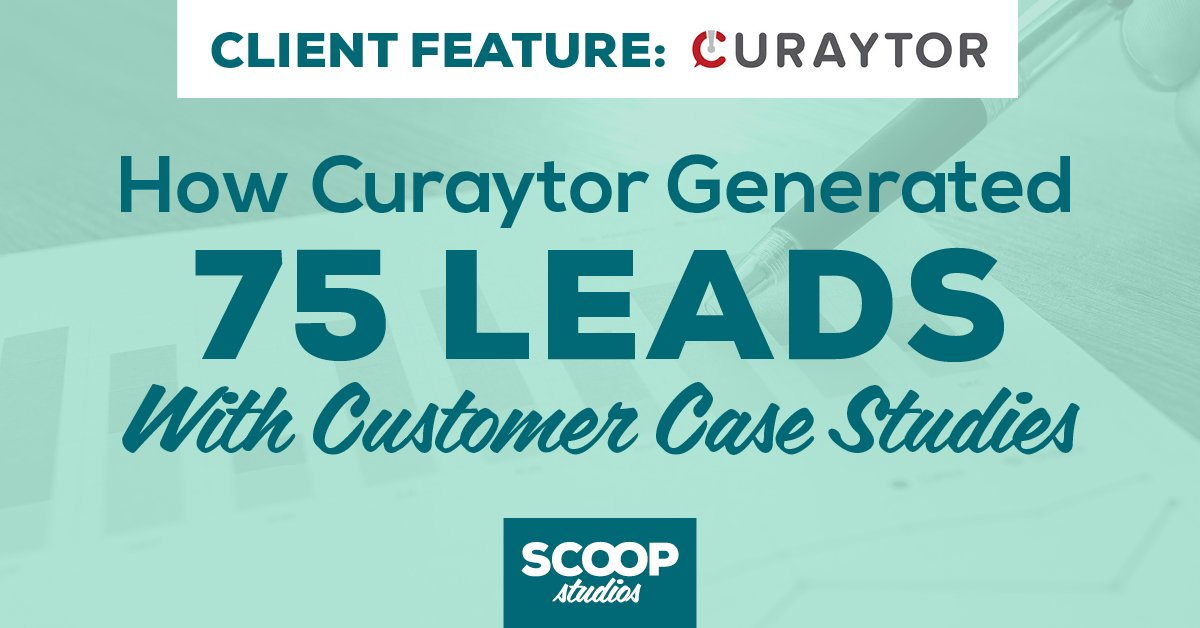 How Curaytor Generated 75 Leads With Customer Case Studies