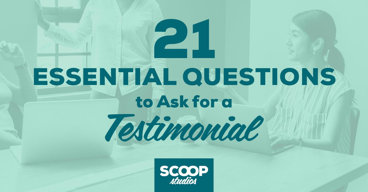 21 Essential Questions to Ask for a Testimonial